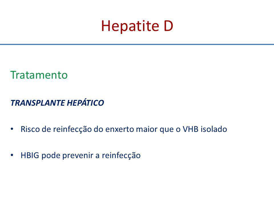 Hepatite D Tratamento TRANSPLANTE HEPÁTICO