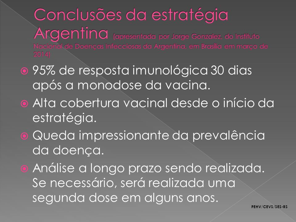 Conclusões da estratégia Argentina (apresentada por Jorge Gonzalez, do Instituto Nacional de Doenças Infecciosas da Argentina, em Brasília em março de 2014)