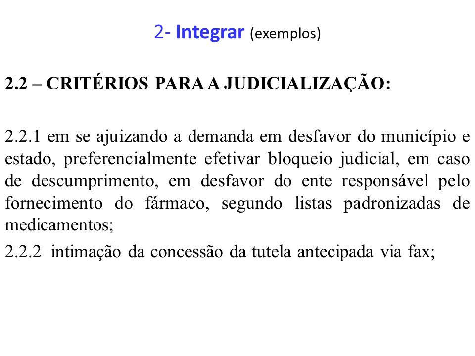2- Integrar (exemplos) 2.2 – CRITÉRIOS PARA A JUDICIALIZAÇÃO: