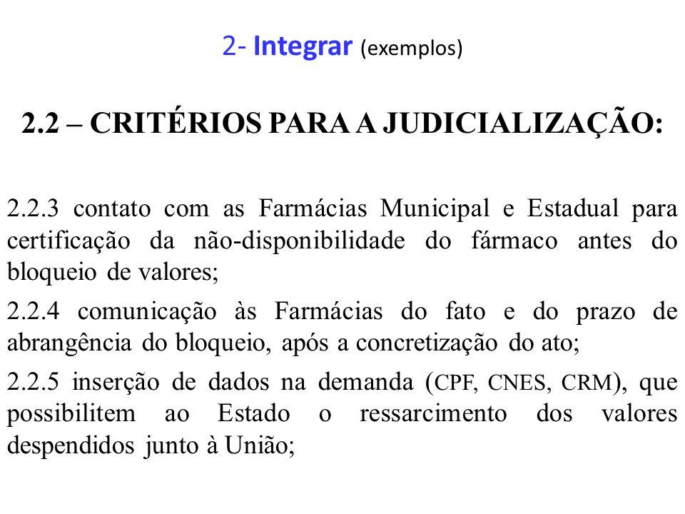 2.2 – CRITÉRIOS PARA A JUDICIALIZAÇÃO: