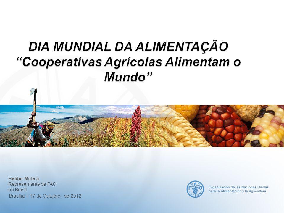 DIA MUNDIAL DA ALIMENTAÇÃO Cooperativas Agrícolas Alimentam o Mundo