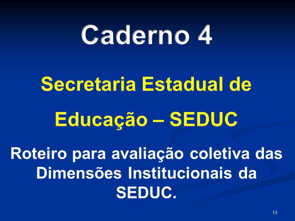 Caderno 4 Secretaria Estadual de Educação – SEDUC