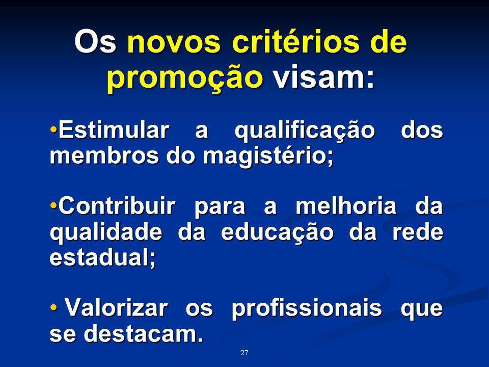 Os novos critérios de promoção visam:
