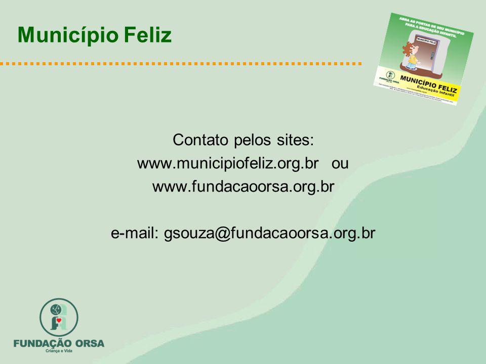 Município Feliz Contato pelos sites: www.municipiofeliz.org.br ou