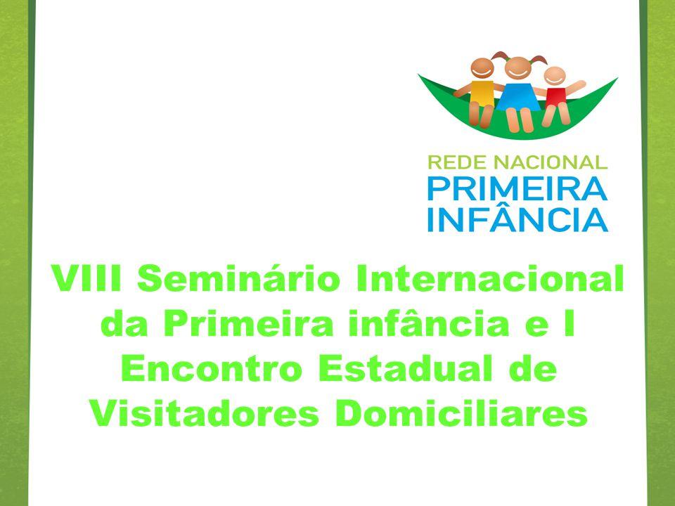 VIII Seminário Internacional da Primeira infância e I Encontro Estadual de Visitadores Domiciliares