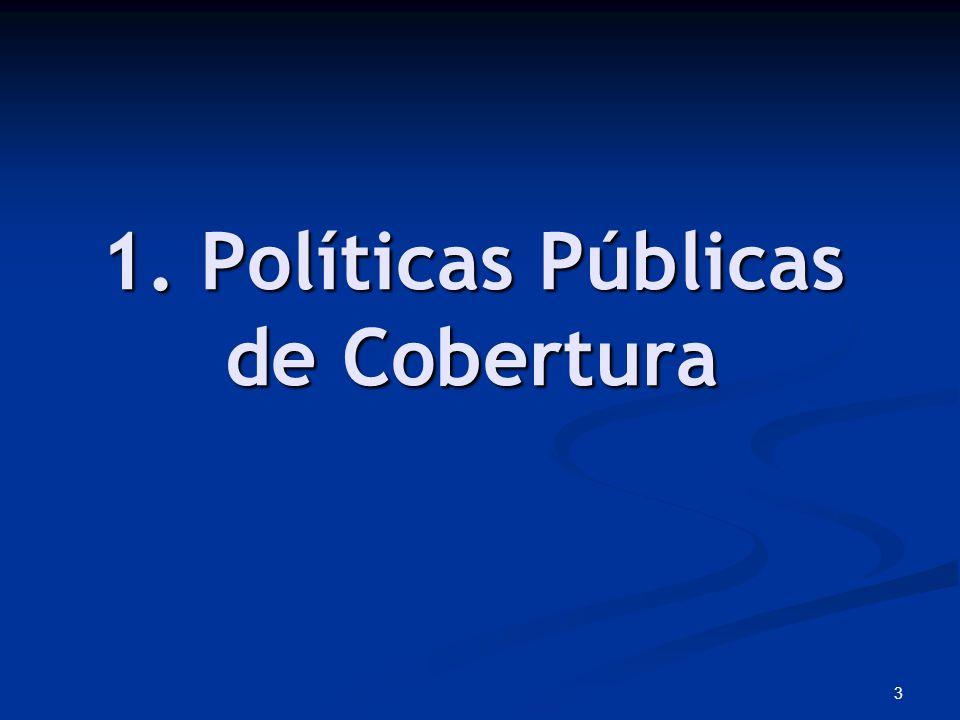 1. Políticas Públicas de Cobertura
