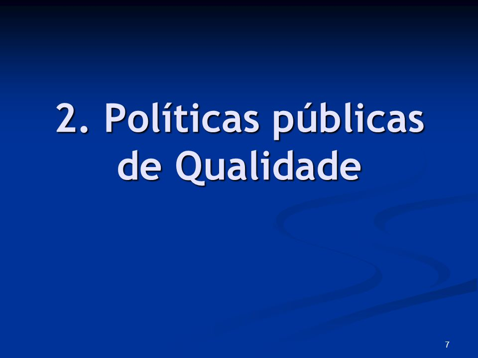 2. Políticas públicas de Qualidade