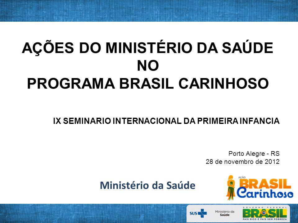 AÇÕES DO MINISTÉRIO DA SAÚDE PROGRAMA BRASIL CARINHOSO