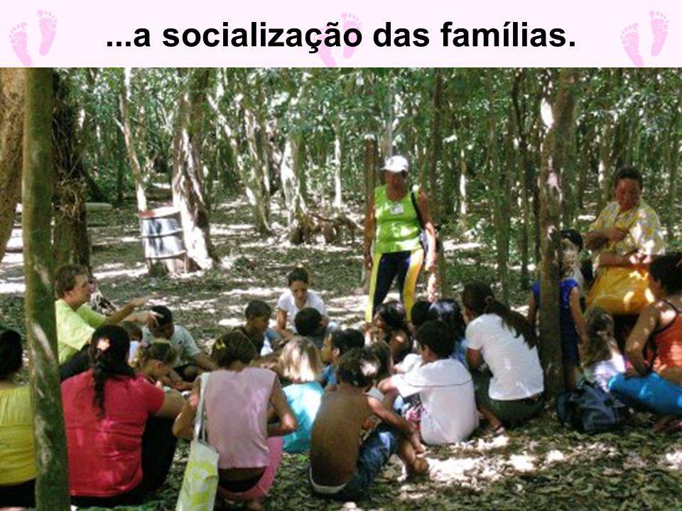 ...a socialização das famílias.