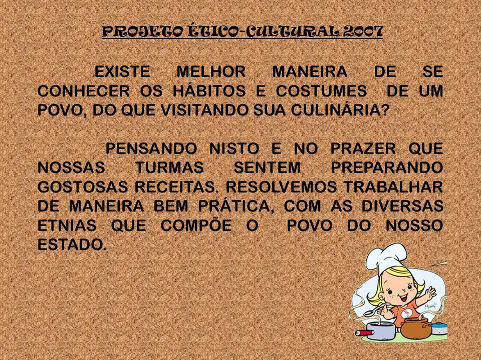 PROJETO ÉTICO-CULTURAL 2007
