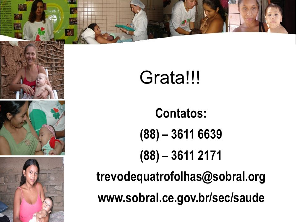 Grata!!! Contatos: (88) – 3611 6639 (88) – 3611 2171