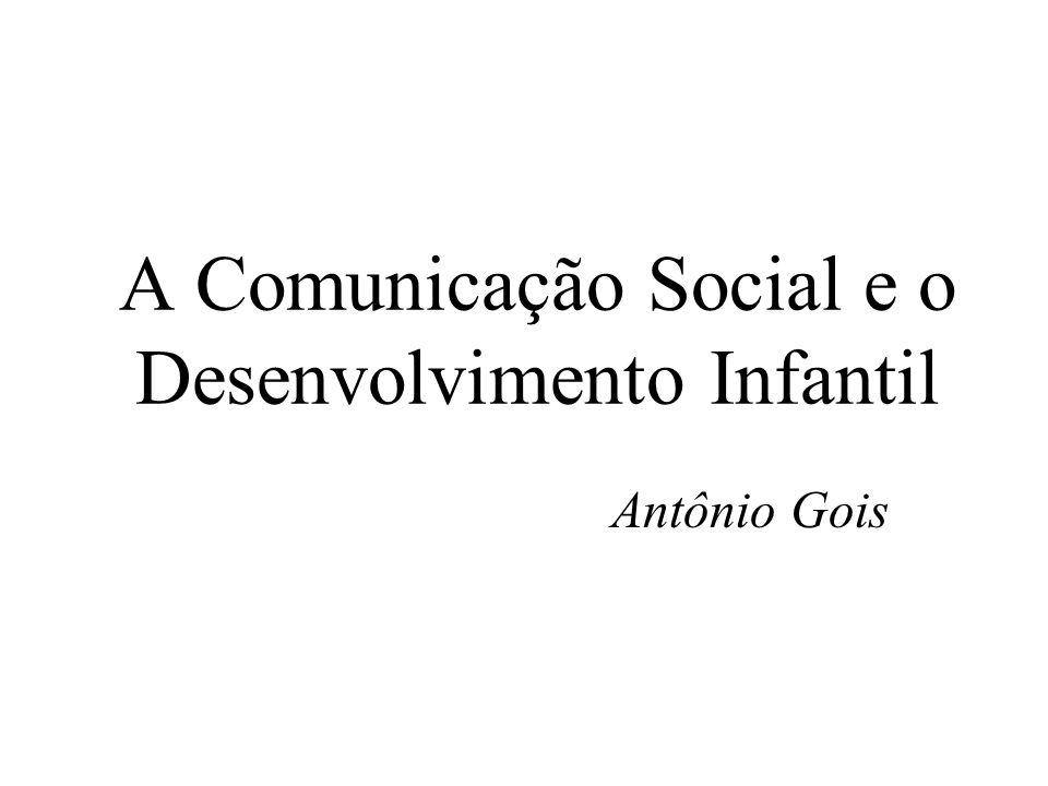 A Comunicação Social e o Desenvolvimento Infantil