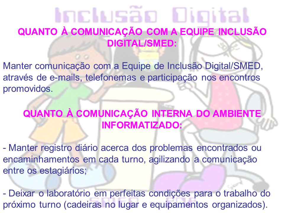 QUANTO À COMUNICAÇÃO COM A EQUIPE INCLUSÃO DIGITAL/SMED: