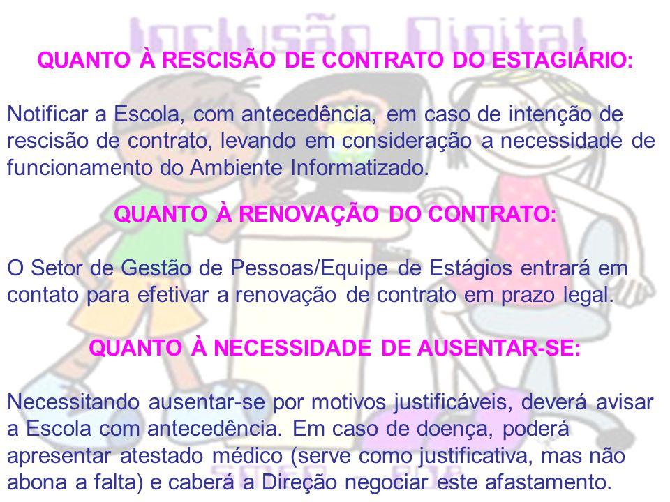 QUANTO À RESCISÃO DE CONTRATO DO ESTAGIÁRIO: