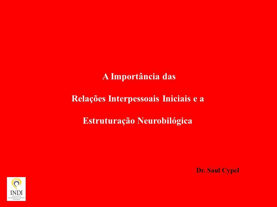 Relações Interpessoais Iniciais e a Estruturação Neurobilógica