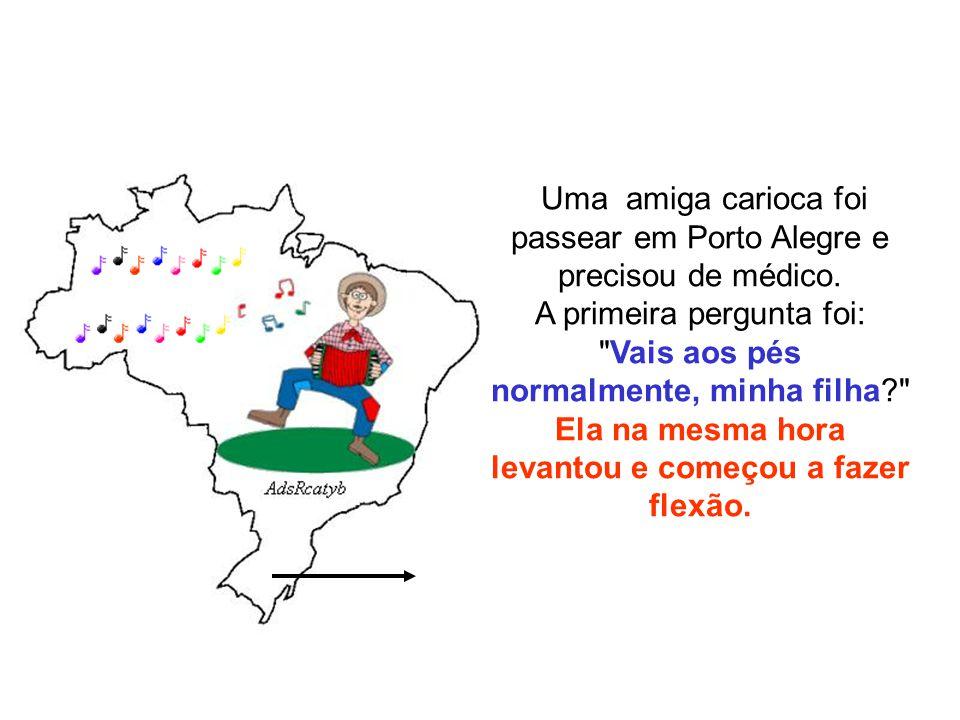 Uma amiga carioca foi passear em Porto Alegre e precisou de médico