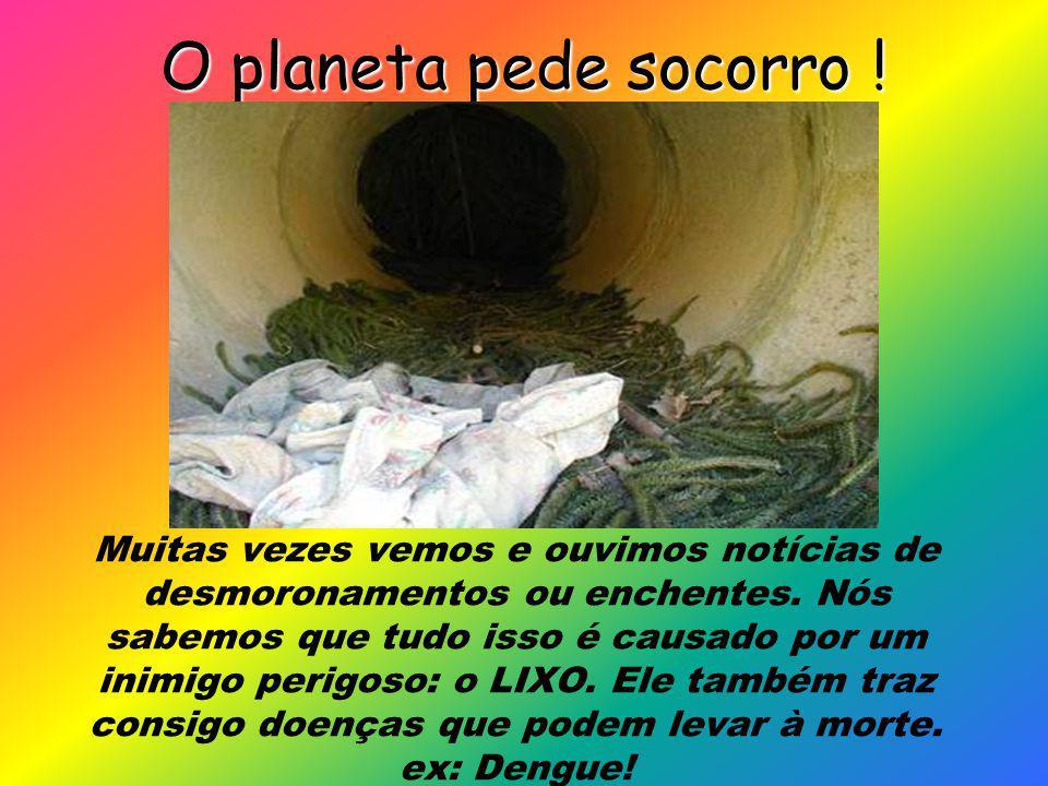 O planeta pede socorro !