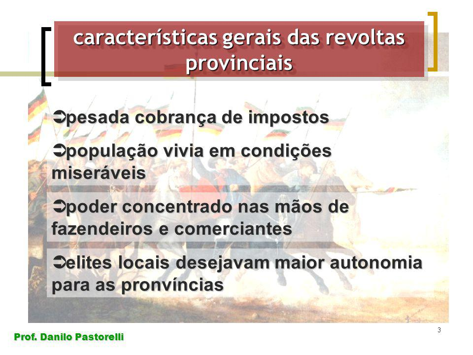 características gerais das revoltas provinciais
