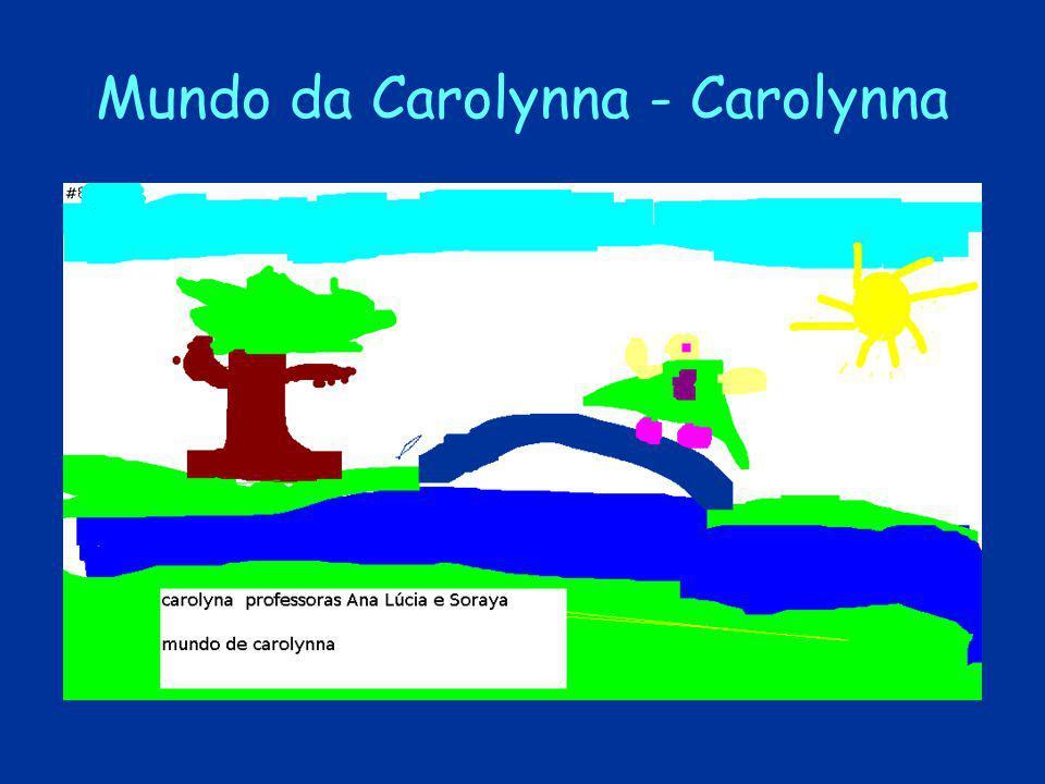 Mundo da Carolynna - Carolynna