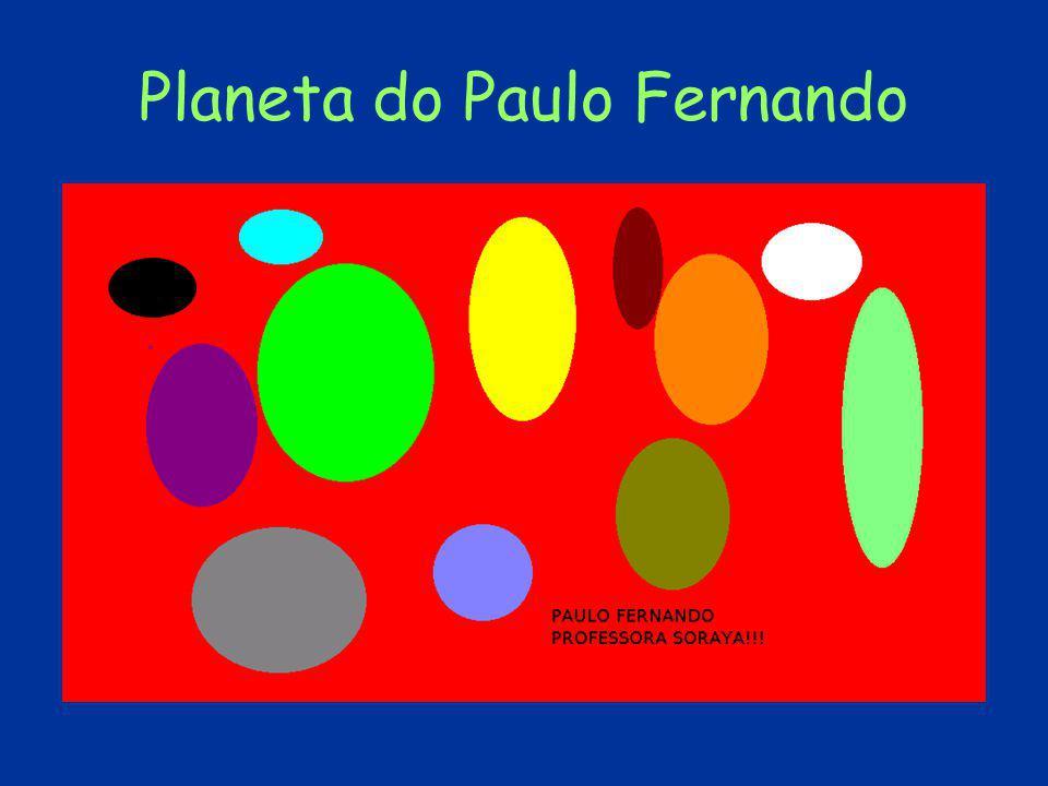 Planeta do Paulo Fernando