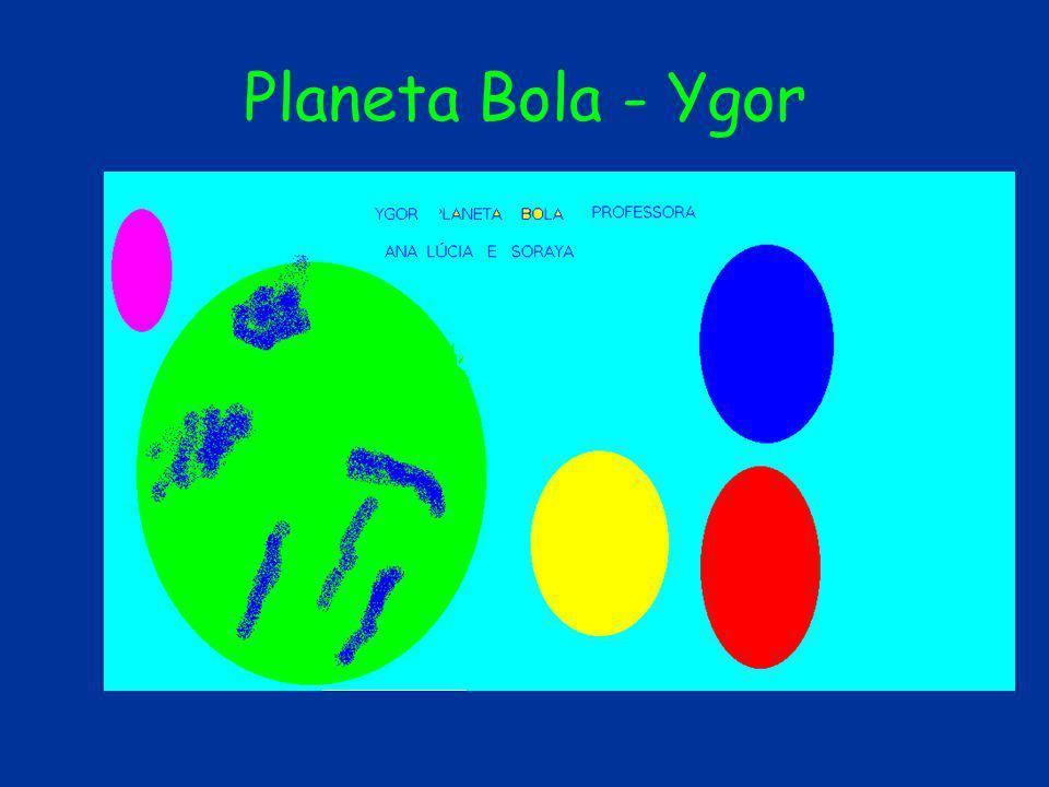 Planeta Bola - Ygor
