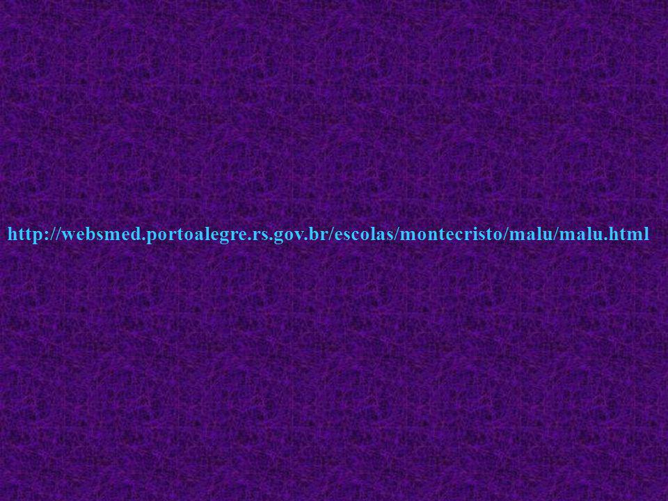 http://websmed. portoalegre. rs. gov. br/escolas/montecristo/malu/malu