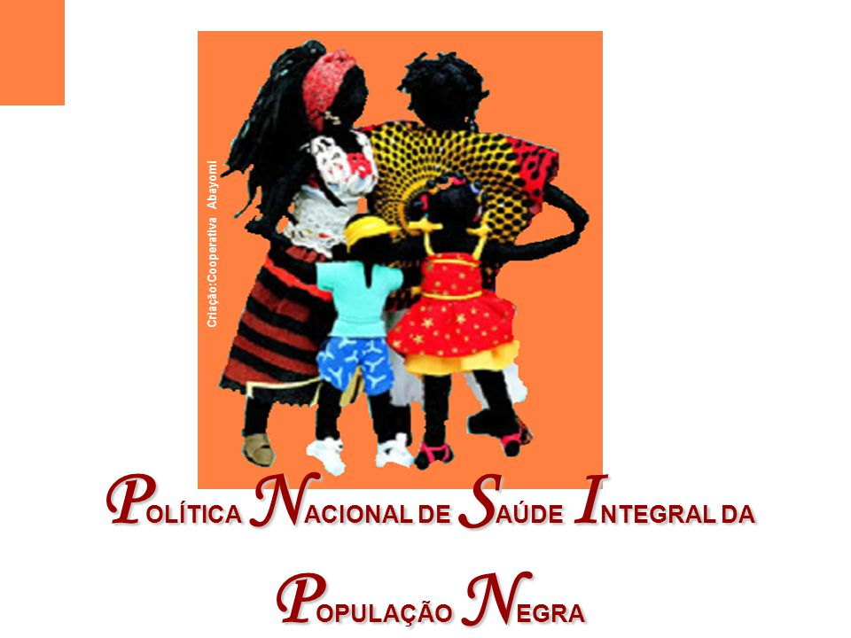POLÍTICA NACIONAL DE SAÚDE INTEGRAL DA POPULAÇÃO NEGRA