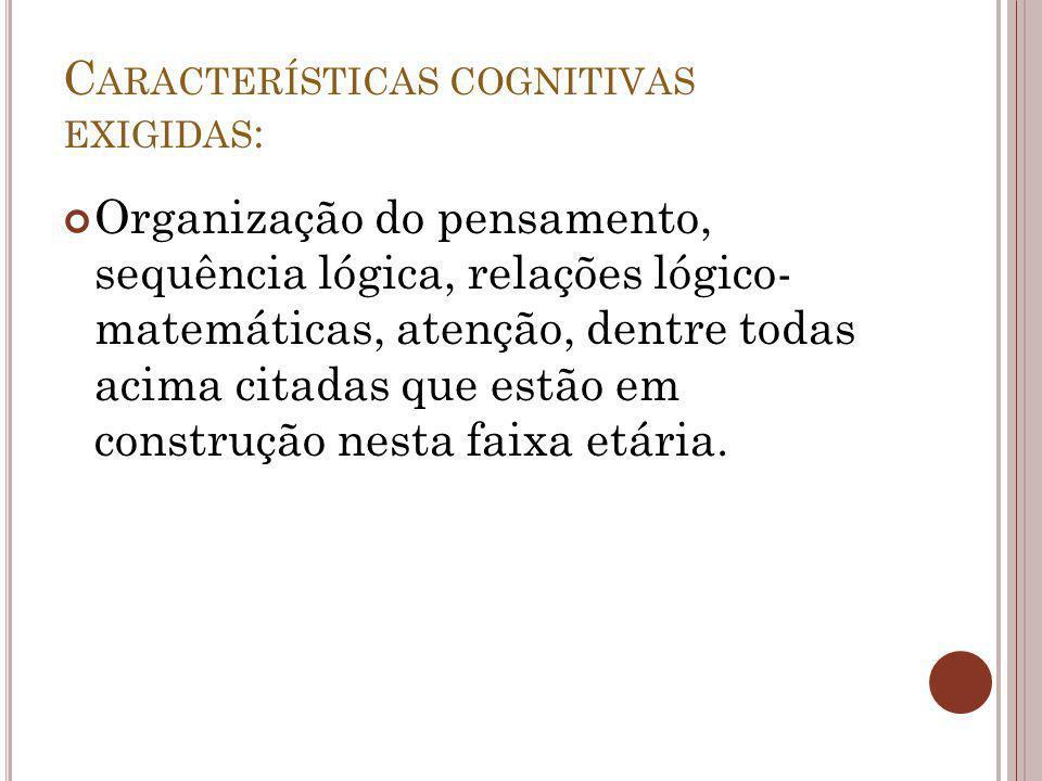 Características cognitivas exigidas: