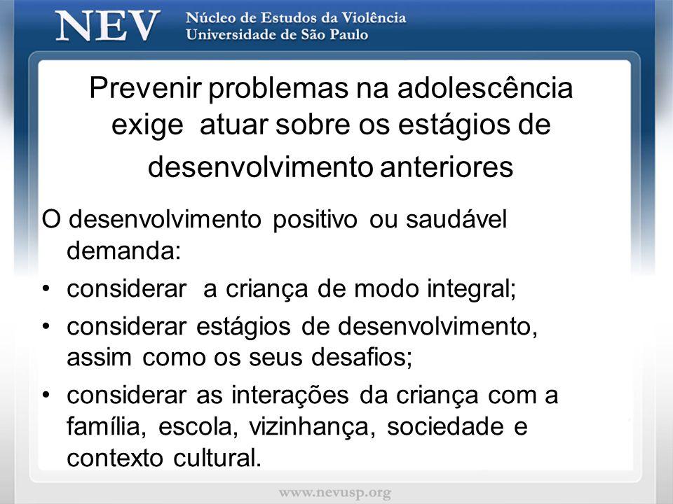 Prevenir problemas na adolescência exige atuar sobre os estágios de desenvolvimento anteriores