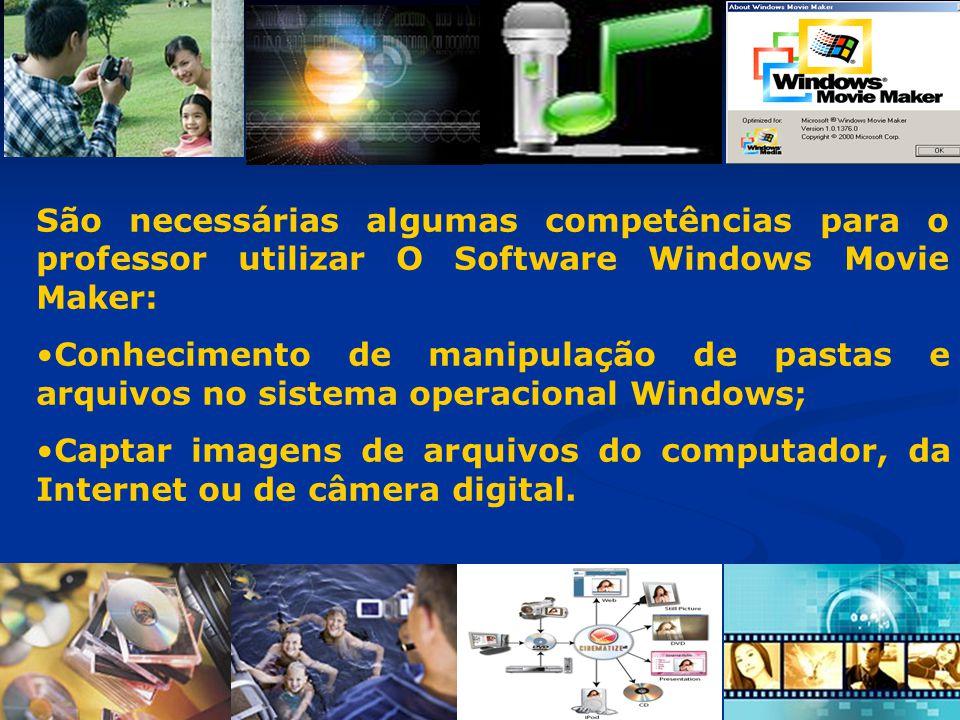 São necessárias algumas competências para o professor utilizar O Software Windows Movie Maker: