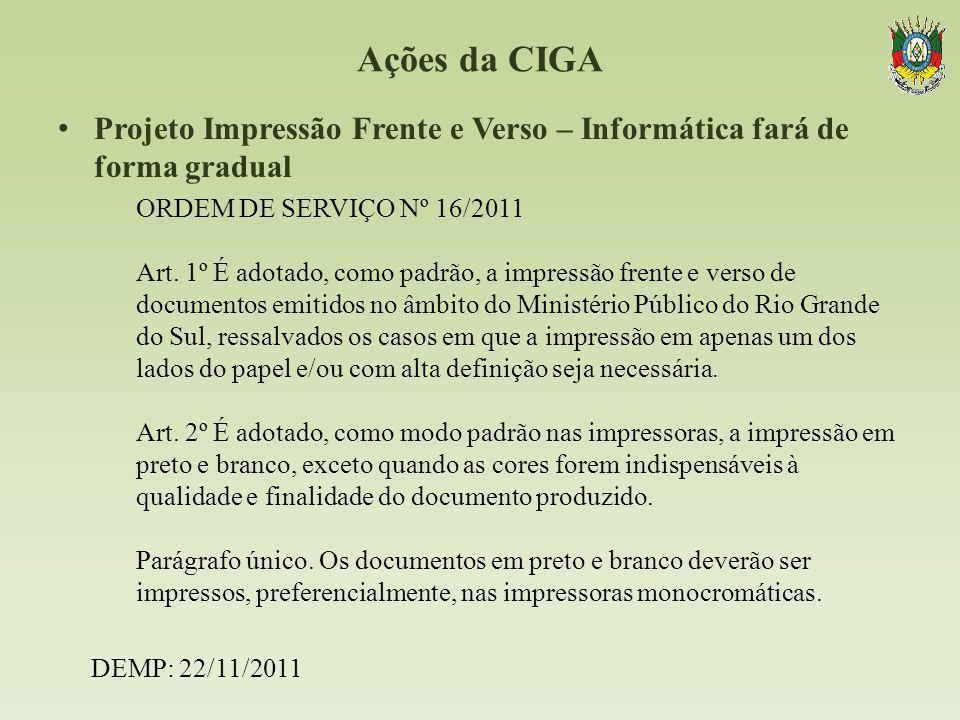 Ações da CIGA Projeto Impressão Frente e Verso – Informática fará de forma gradual.