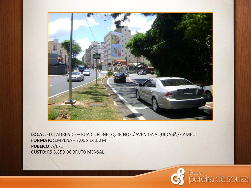 LOCAL: ED. LAURENICE – RUA CORONEL QUIRINO C/ AVENIDA AQUIDABÃ / CAMBUÍ