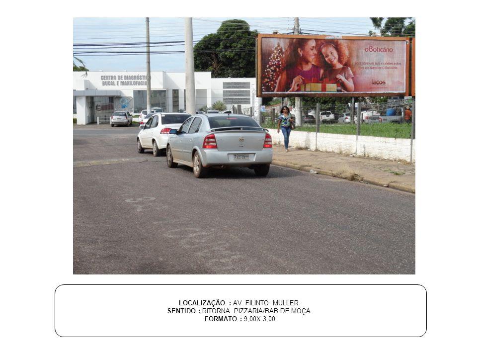 LOCALIZAÇÃO : AV. FILINTO MULLER