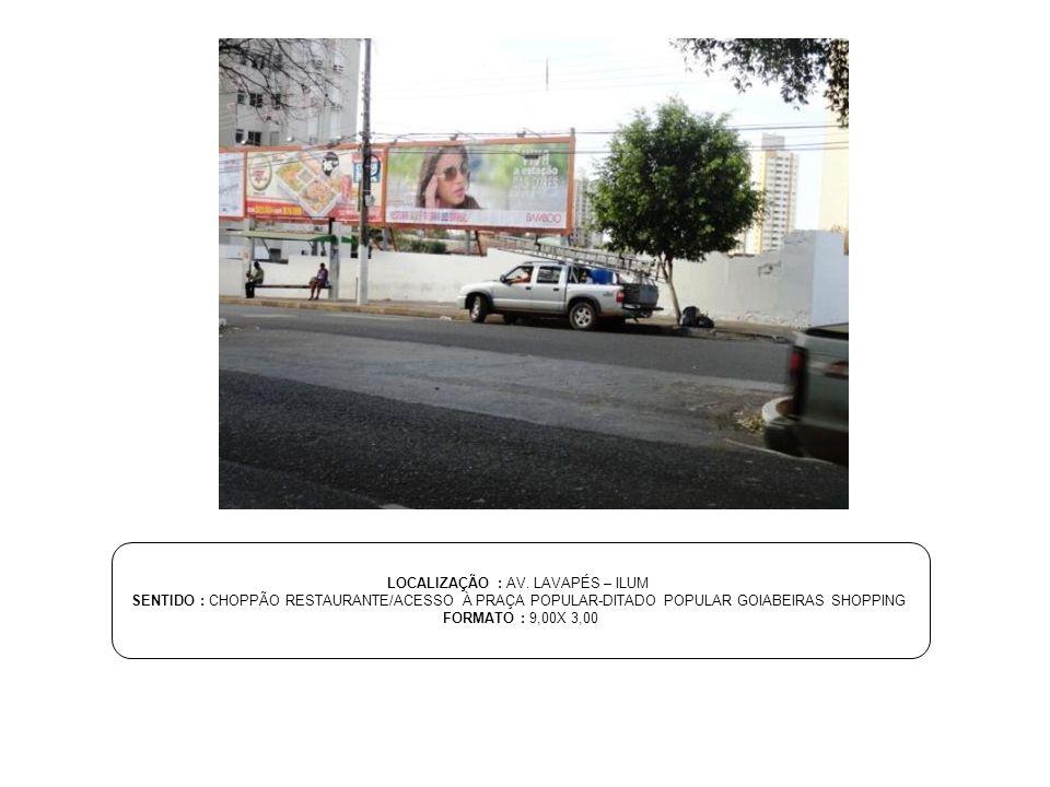 LOCALIZAÇÃO : AV. LAVAPÉS – ILUM