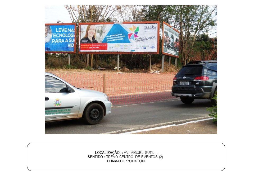 LOCALIZAÇÃO : AV MIGUEL SUTIL - SENTIDO : TREVO CENTRO DE EVENTOS (2)