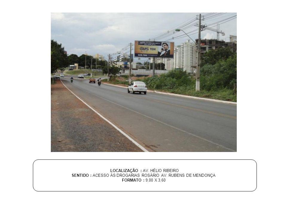 LOCALIZAÇÃO : AV. HÉLIO RIBEIRO