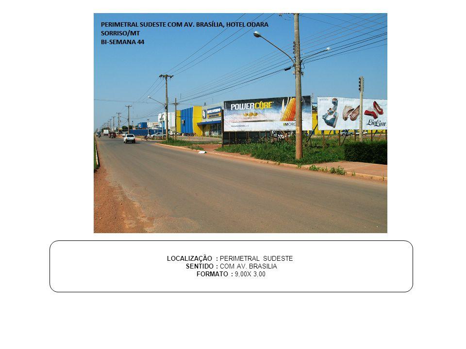 LOCALIZAÇÃO : PERIMETRAL SUDESTE SENTIDO : COM AV. BRASILIA