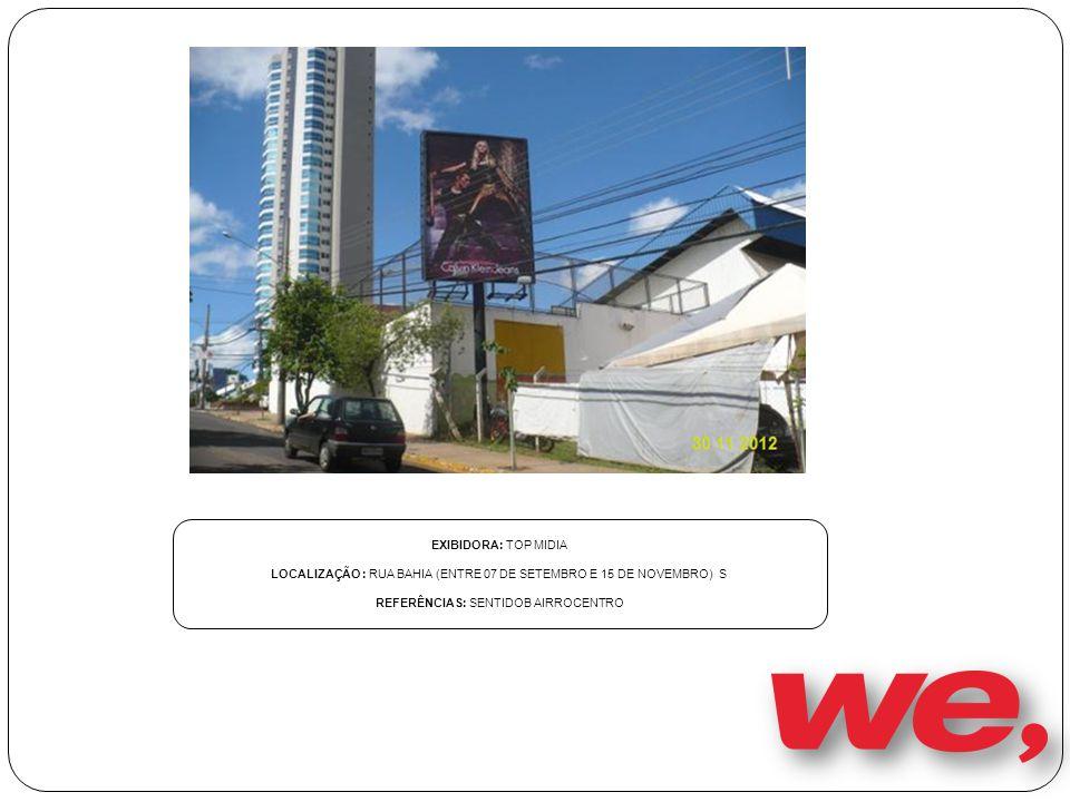 LOCALIZAÇÃO : RUA BAHIA (ENTRE 07 DE SETEMBRO E 15 DE NOVEMBRO) S