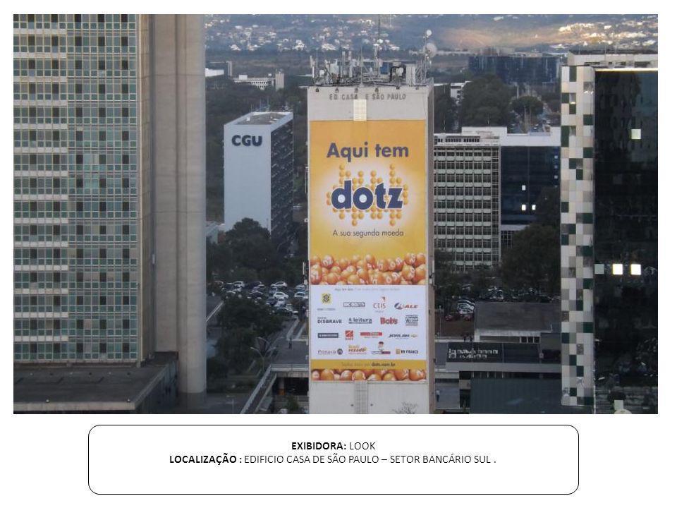 LOCALIZAÇÃO : EDIFICIO CASA DE SÃO PAULO – SETOR BANCÁRIO SUL .
