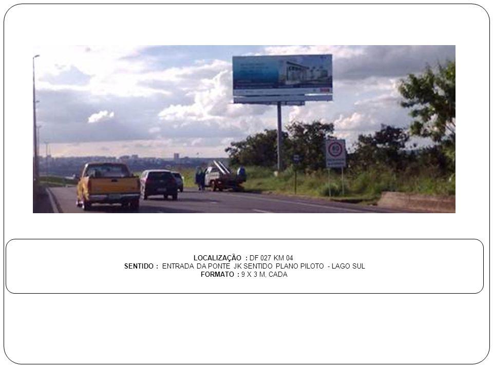 SENTIDO : ENTRADA DA PONTE JK SENTIDO PLANO PILOTO - LAGO SUL