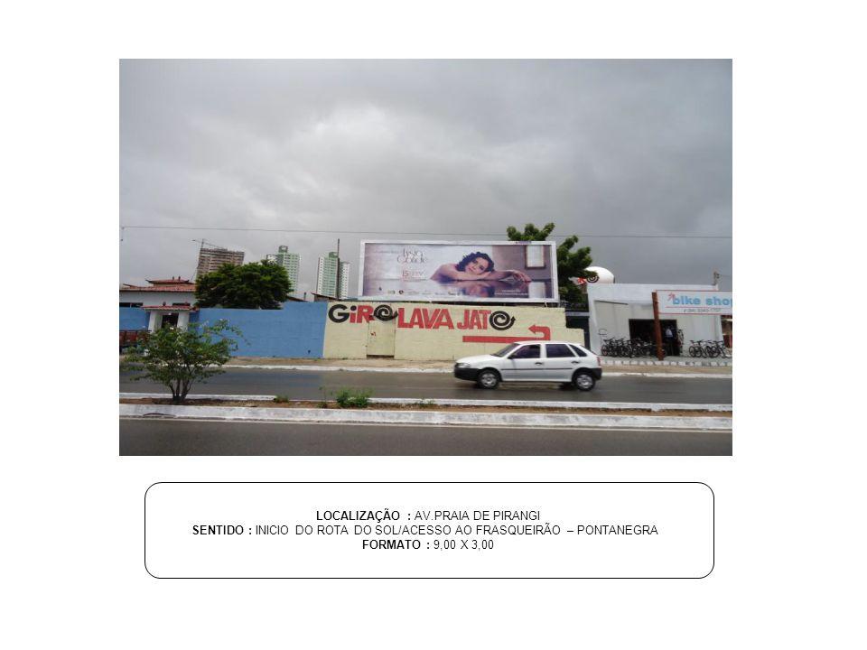 LOCALIZAÇÃO : AV.PRAIA DE PIRANGI