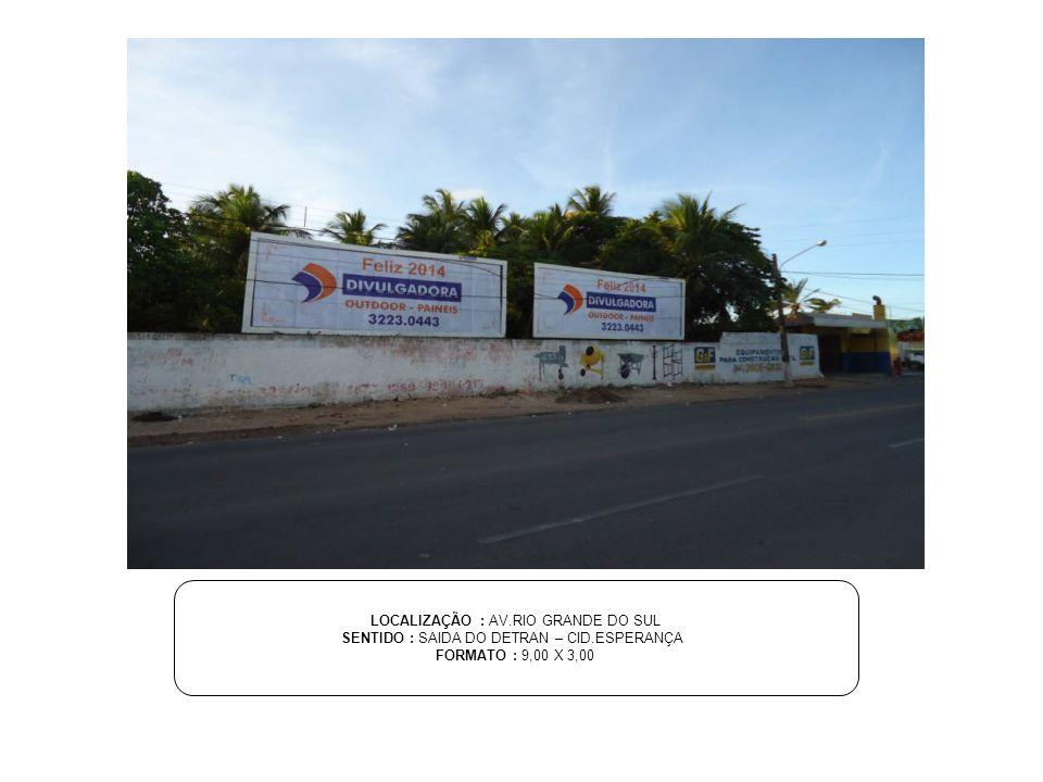 LOCALIZAÇÃO : AV.RIO GRANDE DO SUL