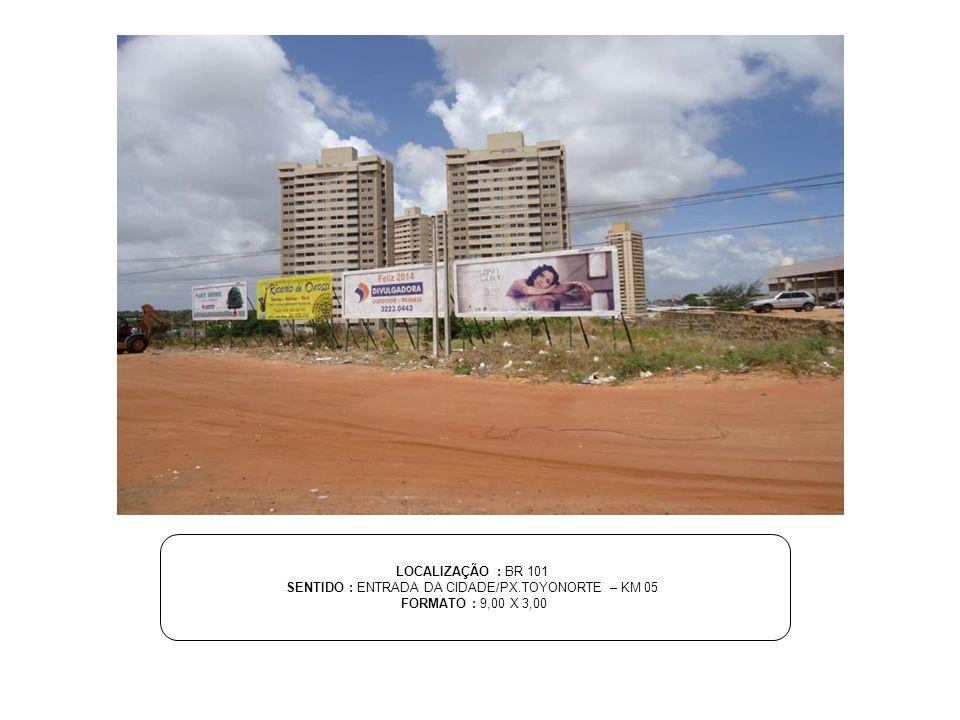 SENTIDO : ENTRADA DA CIDADE/PX.TOYONORTE – KM 05