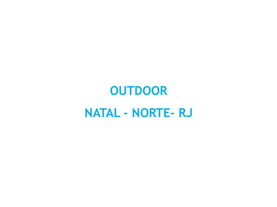 OUTDOOR NATAL - NORTE- RJ