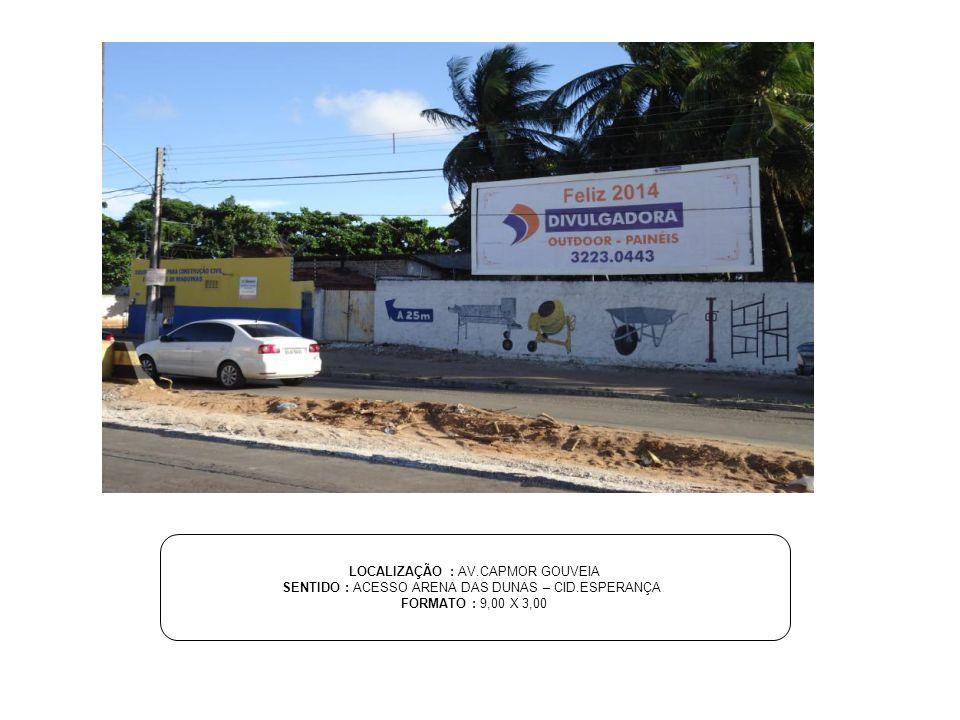 LOCALIZAÇÃO : AV.CAPMOR GOUVEIA