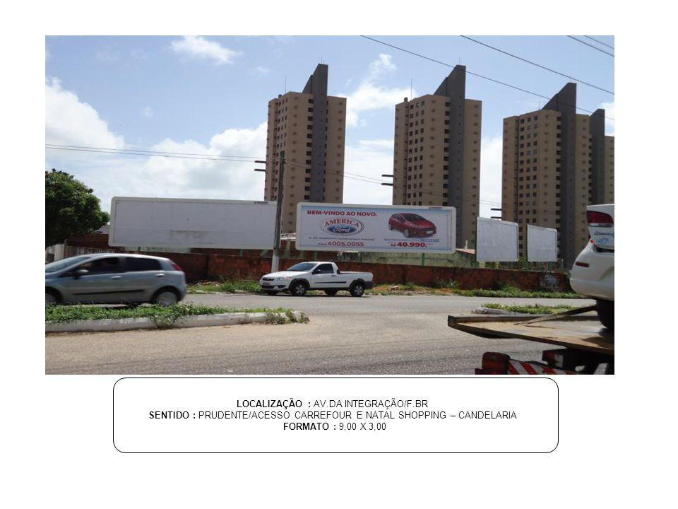 LOCALIZAÇÃO : AV.DA INTEGRAÇÃO/F.BR