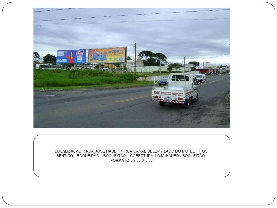 LOCALIZAÇÃO : RUA JOSÉ HAUER X RUA CANAL BELÉM - LADO DO MOTEL FIFOS
