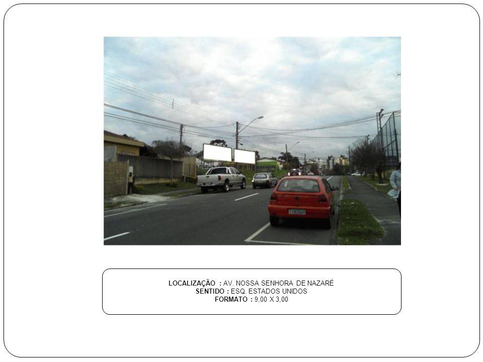 LOCALIZAÇÃO : AV. NOSSA SENHORA DE NAZARÉ