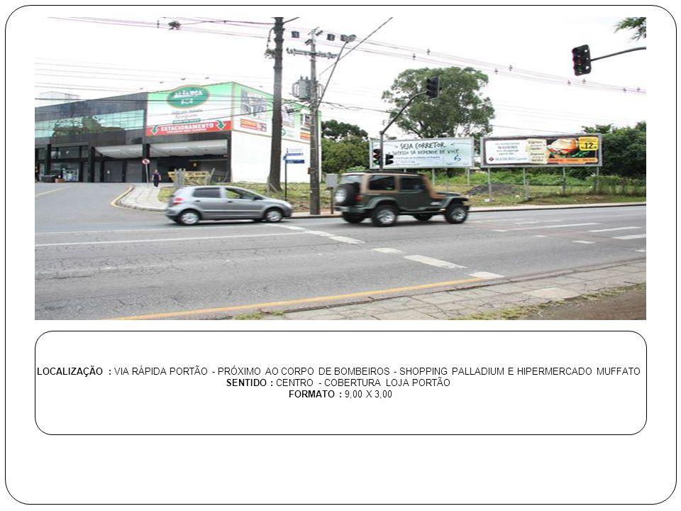 SENTIDO : CENTRO - COBERTURA LOJA PORTÃO