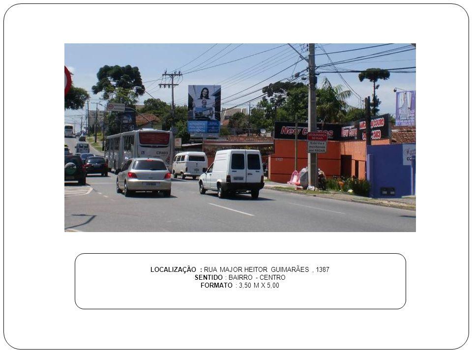 LOCALIZAÇÃO : RUA MAJOR HEITOR GUIMARÃES , 1387